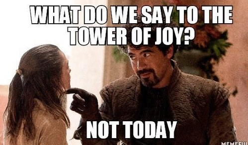 what-say-to-tower-of-joy-not-today