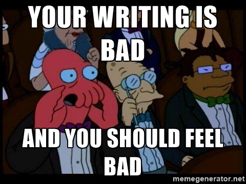 your-writing-is-bad-and-you-should-feel-bad