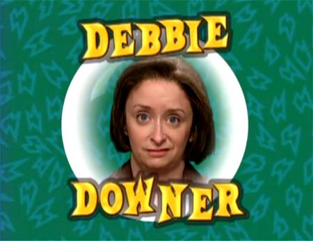 debbie downer.jpg