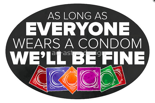 Everyone wear a condom